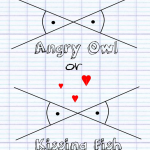 Angry Owl or Kissing Fish?