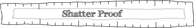 Shatter Proof Ruler